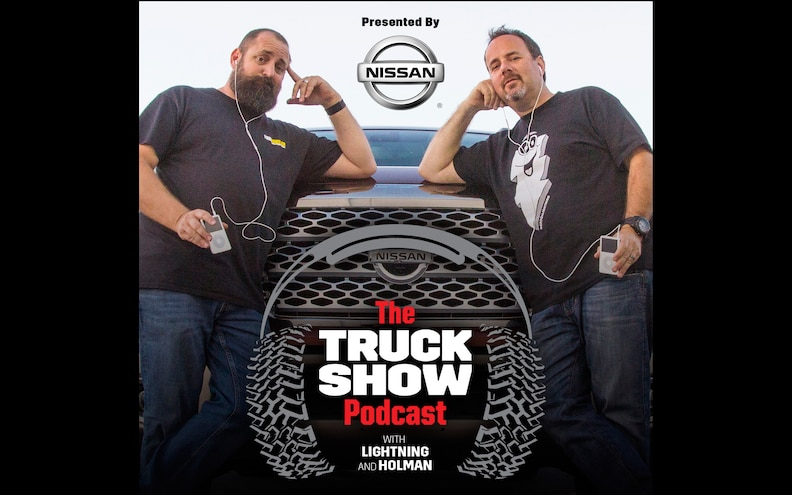 Episode 15 of The Truck Show Podcast Presented by Nissan: Ridiculous!