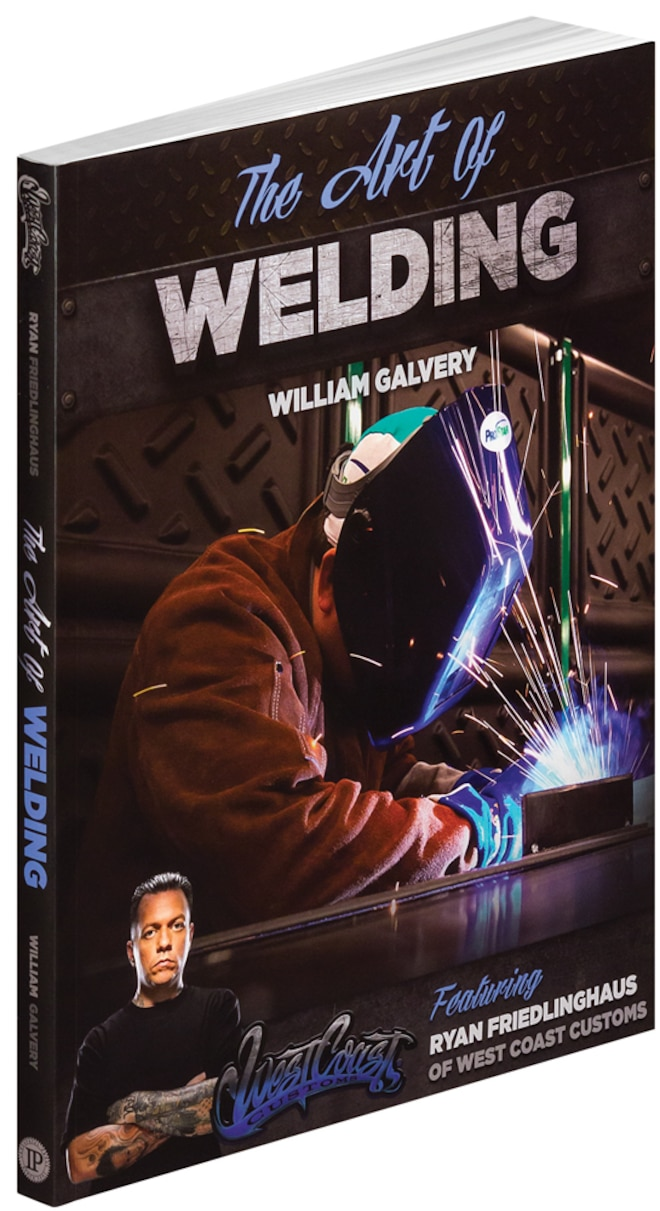 New Book: The Art of Welding, Featuring Ryan Friedlinghaus of West Coast Customs